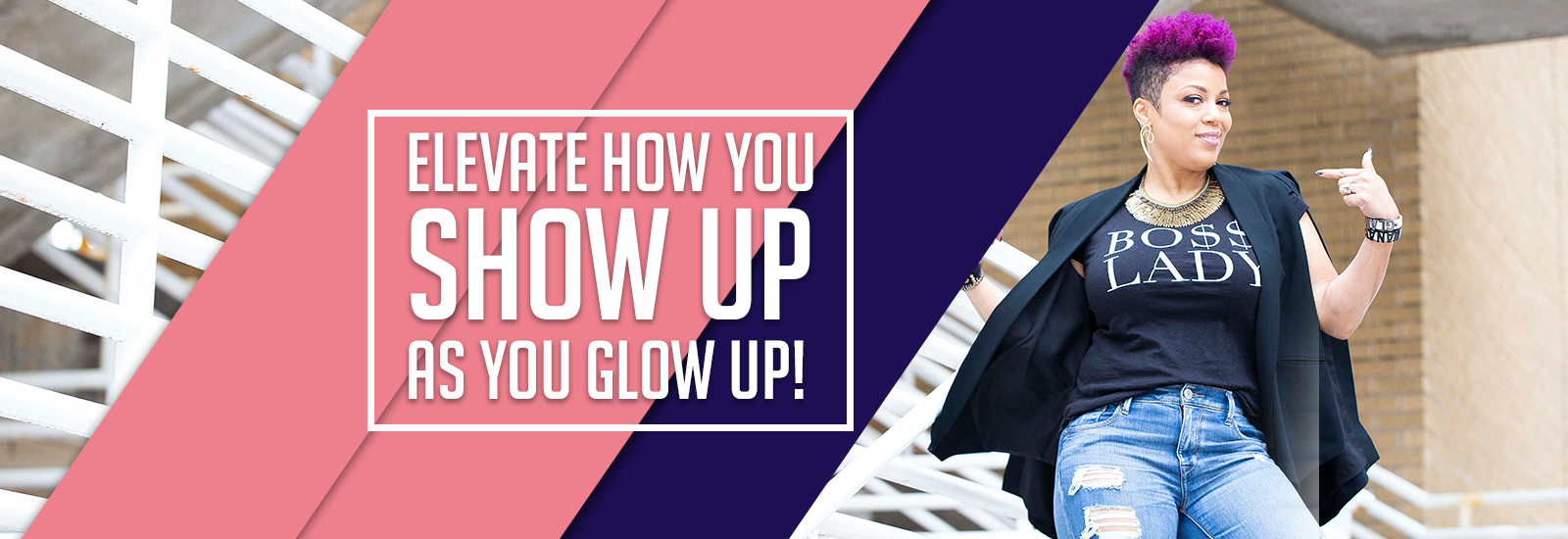 Elevate How You Show Up As You Glow Up